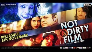 NOT A DIRTY FILM  OFFICIAL TRAILER || SHAHEB BHATTACHARJEE | MUMTAZ | RAJATAVA  & RANADEEP SARKER