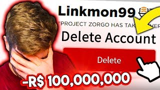 Project Zorgo DELETES My RICHEST ROBLOX ACCOUNT..!!! - Linkmon99 ROBLOX
