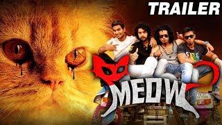 Meow (2018) Official Hindi Dubbed Trailer | Raja, Urmila Gayathri, Hayden, Baby Yuvina
