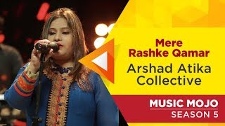 Mere Rashke Qamar - Arshad Atika Collective - Music Mojo Season 5 - Kappa TV