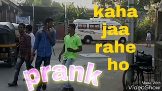 Kaha jaa rahe ho funny prank (prank in India )! By smile group