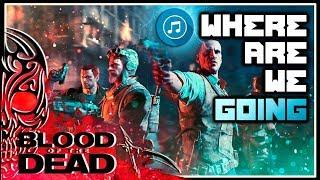 WHERE ARE WE GOING REMIX || Blood of the Dead Lyrics (English & Español)