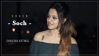 Soch - Female Cover by Dr Chakshu Kotwal
