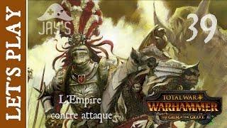 [FR] Total War Warhammer : L'Empire contre attaque - Episode 39