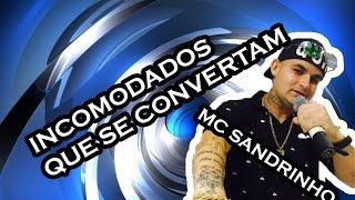 FUNK GOSPEL 2017 | MC SANDRINHOS - E OS INCOMODADOS QUE SE CONVERTAM! ( LEO JB )