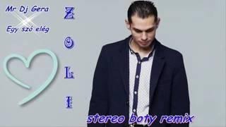 Zoli egy szó elég (  Mr Dj Gera Booty remix )