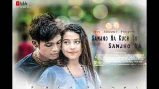 Samjho Na Kuchu To Samjho Na || Himeshreshammiya || LoVe  SEqUenCE PResEnTs. ||