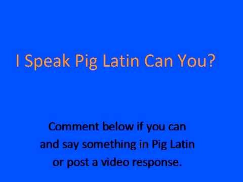 I Speak Pig Latin Can You?