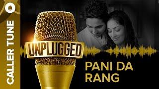 "Set ""Unplugged Pani D Rang"" as Your Caller Tune   Ayushmann Khurrana"
