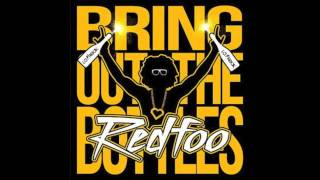 RedFoo - Bring Out The Bottles (w/lyrics)