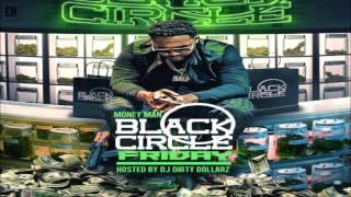 Money Man - Black Circle Friday [FULL MIXTAPE + DOWNLOAD LINK] [2016]
