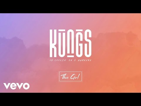 Kungs vs Cookin' on 3 Burners This Girl