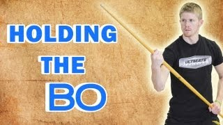 The Complete Beginner's Guide to Bo Staff: Holding the Bo