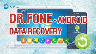 Dr Fone - World's 1st Android Data Recovery Tutorial