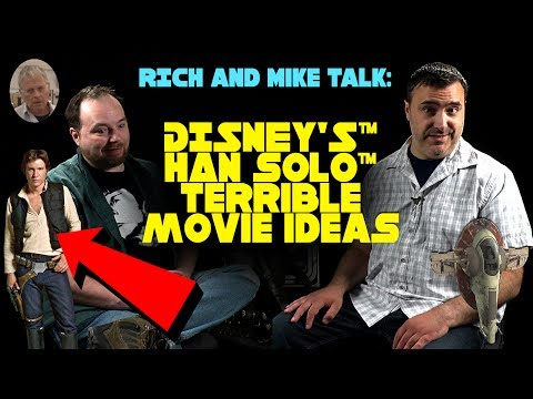 Rich and Mike Talk Disney s Han Solo Terrible Movie Ideas