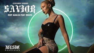 Iggy Azalea - Savior (feat. Quavo) [Extended Version]