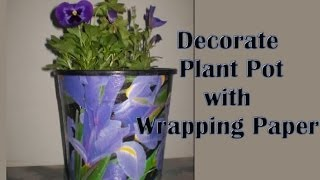 Decorate Plastic Plant Pot with wrapping paper pt 1