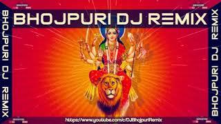 Dj Bhojpuri Navratri Special Pawan Singh Bhakti Songs 2018