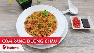 Hướng dẫn cách làm cơm rang Dương Châu - Yang Zhou Fried Rice