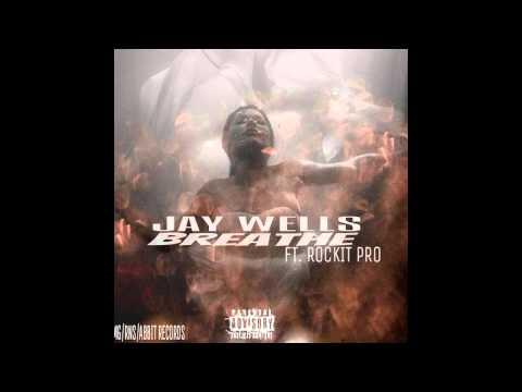 JAY WELLS-BREATHE FT.ROCKIT PRO