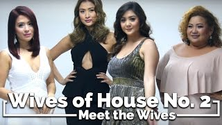 Meet the Wives of House No. 2!