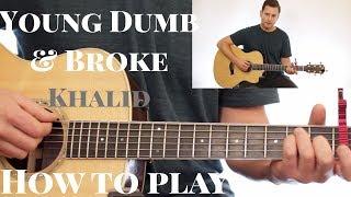 Khalid - Young Dumb & Broke - CHORDS - STRUMMING - MELODY - Guitar Tutorial