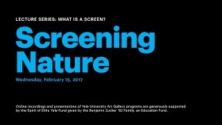 What Is a Screen?: Screening Nature