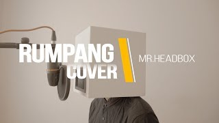 Rumpang | Nadin Amizah | Cover By Mr. Headbox