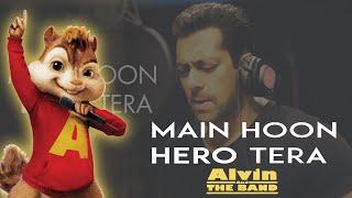 """Main Hoon Hero Tera"" chipmunks version   Alvin and The Band"