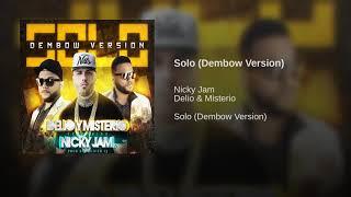 Solo (Dembow Version) Delio y Misterio ft Nicky Jam