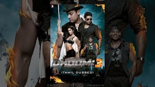 DHOOM:3 (Tamil Dubbed)