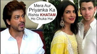 Shahrukh Khan UPSET With Priyanka Chopra For MARRYING Nick Jonas
