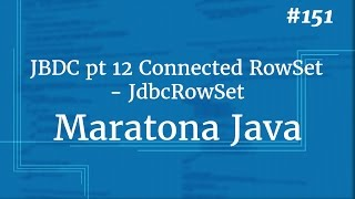 Curso Java Completo - Aula 151: JDBC pt 12 Connected RowSet - JdbcRowSet