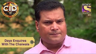 Your Favorite Character | Daya Enquires With The Chaiwala | CID