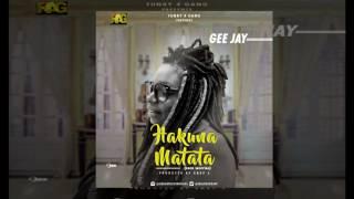 Gee-Jay - Hakuna matata (zero worries) official audio