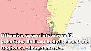 Offensive gegen letzte vom IS gehaltene Enklave in Syrien rund um Baghouz verlangsamt sich