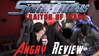 Starship Troopers 5: Traitor of Mars Angry Movie Review