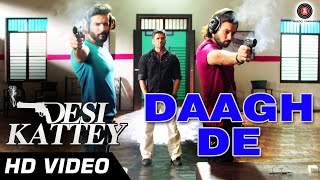Daagh De Official Video HD | Desi Kattey | Jay Bhanushali & Akhil Kapur