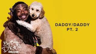DRAM - Daddy/Daddy Pt.2