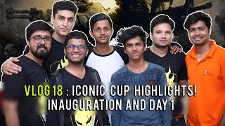 Vlog 18 | Iconic Cup Inauguration & Day 1 Highlights