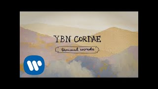 YBN Cordae - Thousand Words (Official Lyric Videos)