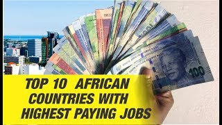 Top 10 African Countries with Highest Paying Jobs