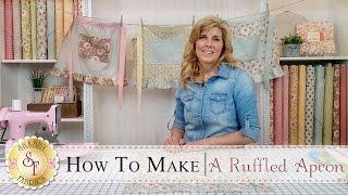 Country Kitchen Ruffled Apron | with Jennifer Bosworth of Shabby Fabrics