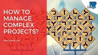 How to manage complex projects?