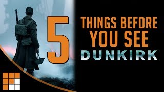 5 Things to Know Before Seeing DUNKIRK