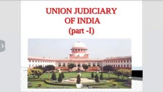 {SUPREME COURT } UNION JUDICIARY OF INDIA PART 1 (POLITY)