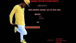 EDO GOSPEL MUSIC MIX by djkris nkume 1