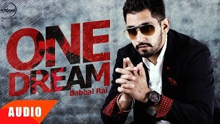 One Dream (Full Audio Song) | Babbal Rai | Punjabi Song Collection | Speed Records