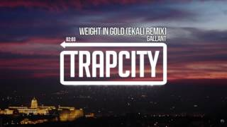 Gallant - Weight In Gold (Ekali Remix)