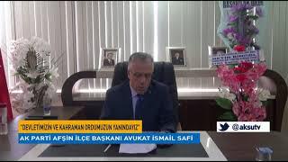 """AK Parti İlçe Başkanı Safi: """"Devletimizin ve kahraman ordumuzun yanındayız"""""""
